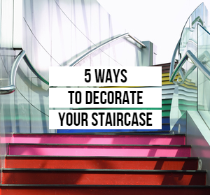 5 Ways to Decorate Your Staircase